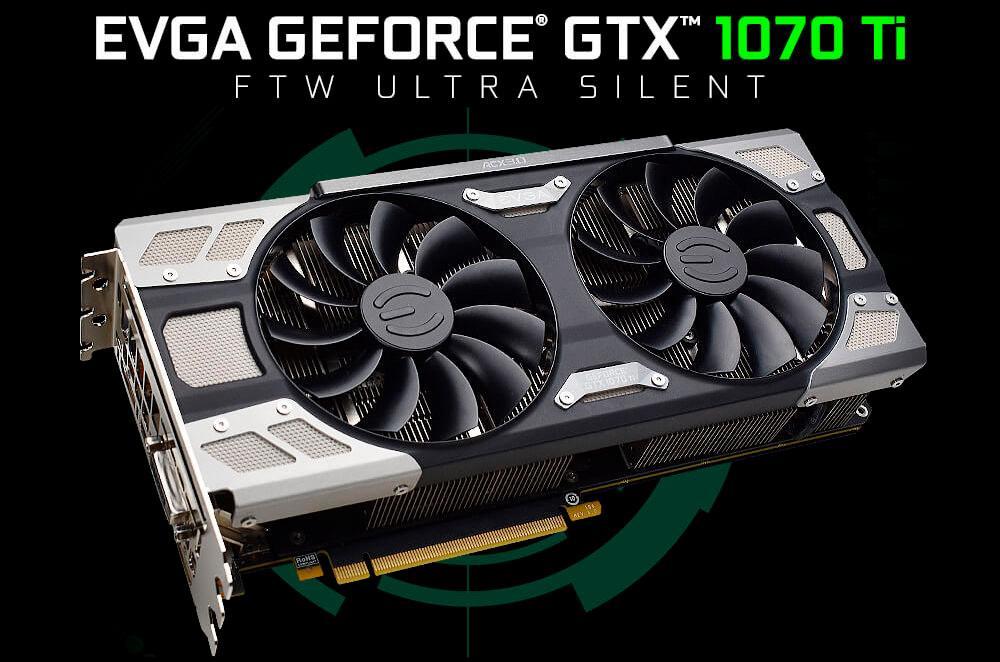 EVGA выпускает видеокарту GeForce GTX 1070 Ti FTW Ultra Silent Gaming