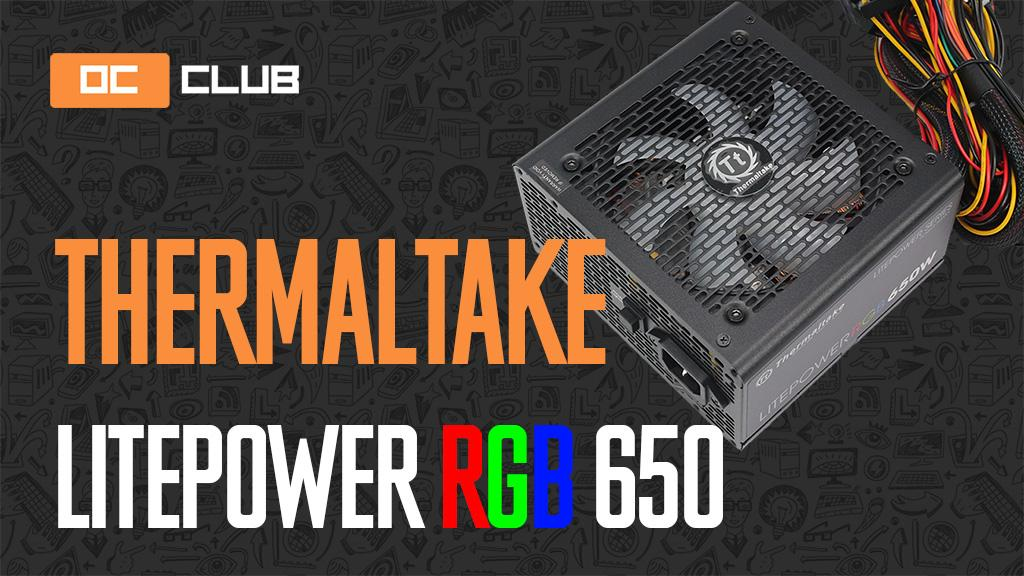 Thermaltake Litepower RGB 650W: обзор. Изучаем блок за