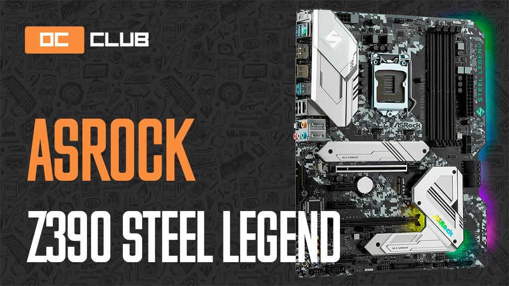ASRock Z390 Steel Legend: обзор. Простота не порок