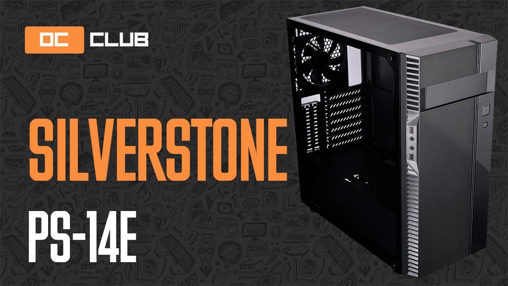 SilverStone PS14-E: обзор. Гость из прошлого на половинку