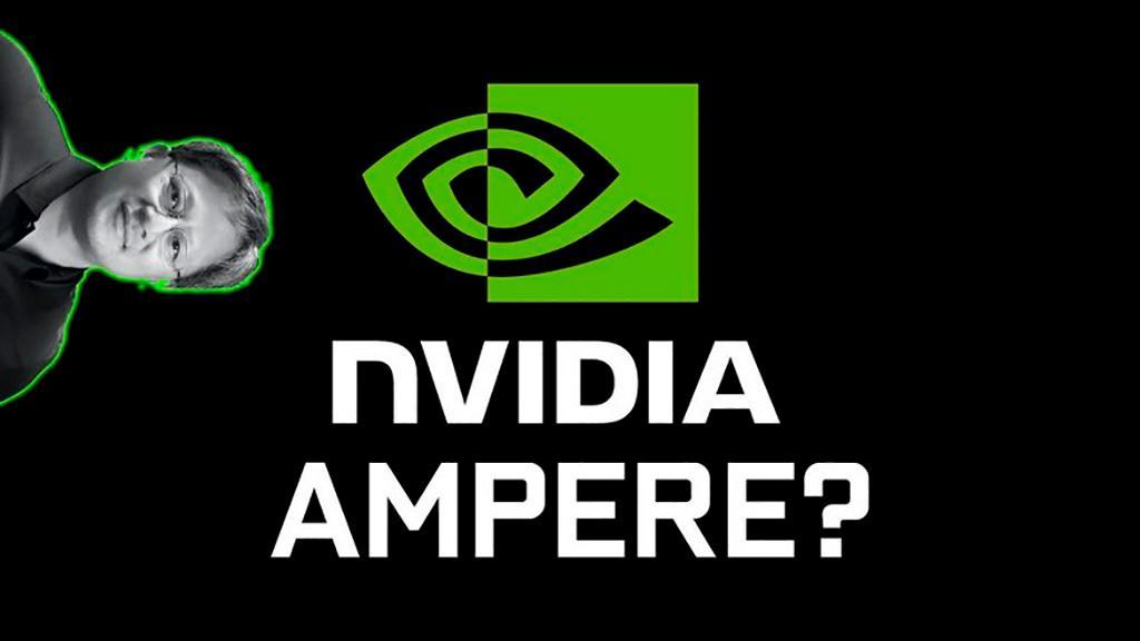 Слухи приписывают выход видеокарт NVIDIA Ampere уже весной 2020
