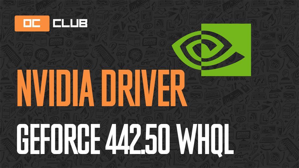 Драйвер NVIDIA GeForce обновлен (442.50 WHQL)