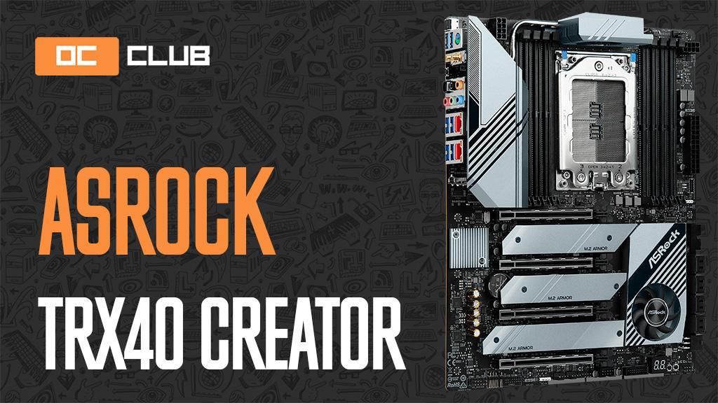 ASRock TRX40 Creator: обзор. Парадоксально компромиссно-бескомпромиссное решение