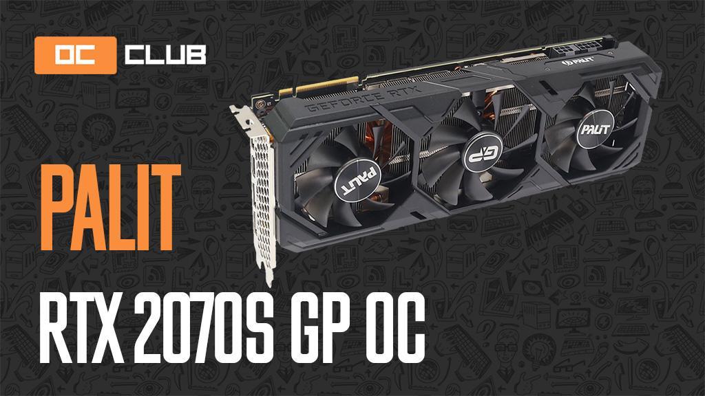 Palit GeForce RTX 2070 Super GP OC: обзор. Три вентилятора – это три вентилятора