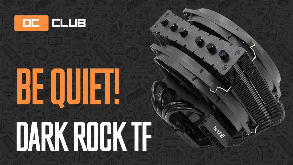 Be Quiet! Dark Rock TF: обзор. Ультимативный Top Flow