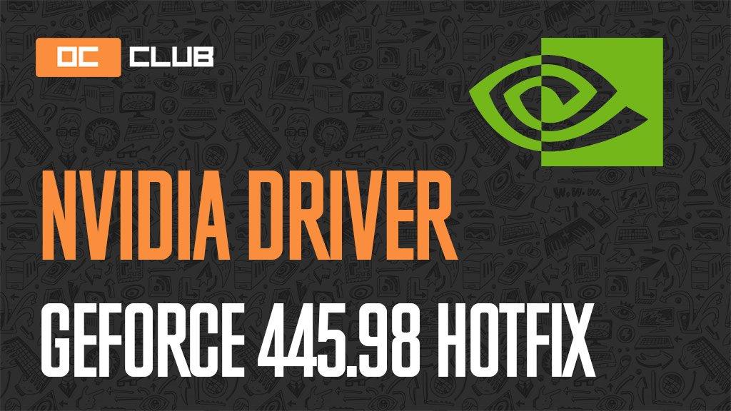Драйвер NVIDIA GeForce обновлен (445.98 hotfix)