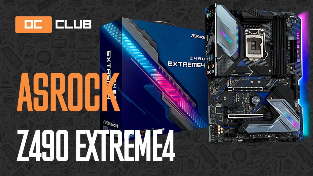 ASRock Z490 Extreme4: обзор. Знакомимся с платформой LGA1200 на примере платы средне-высокого класса