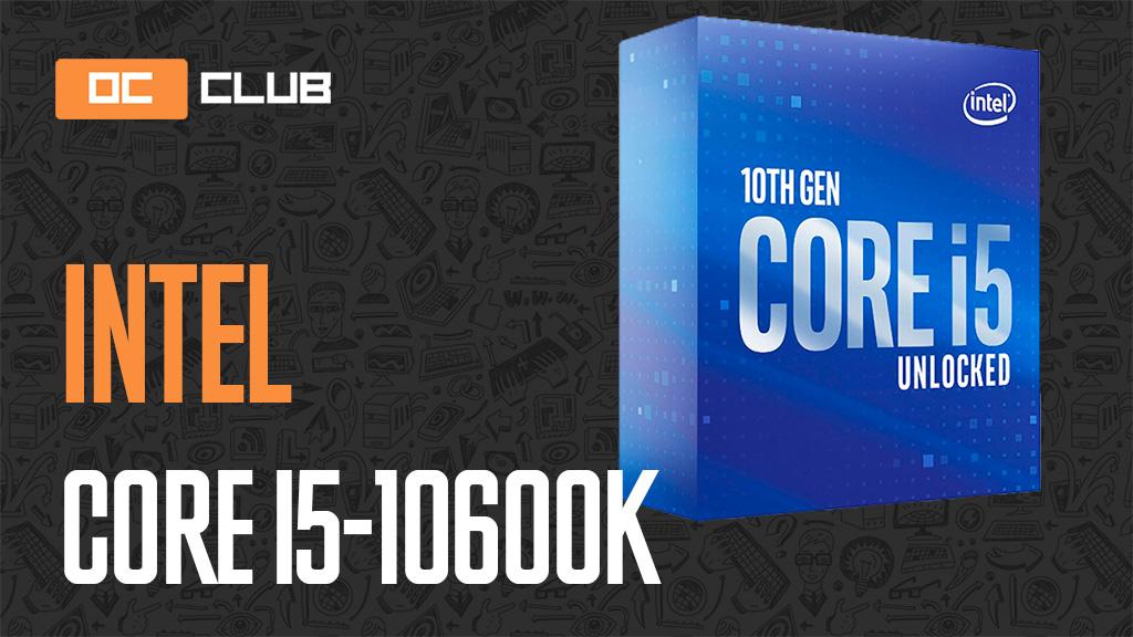 Intel Core i5-10600K: обзор. Core i7-8700K, ты ли это!?
