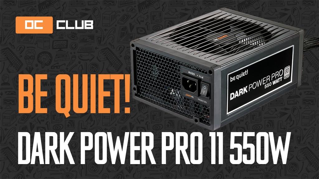 Be Quiet! Dark Power Pro 11 550 Вт: обзор. Тише только совсем без вентилятора