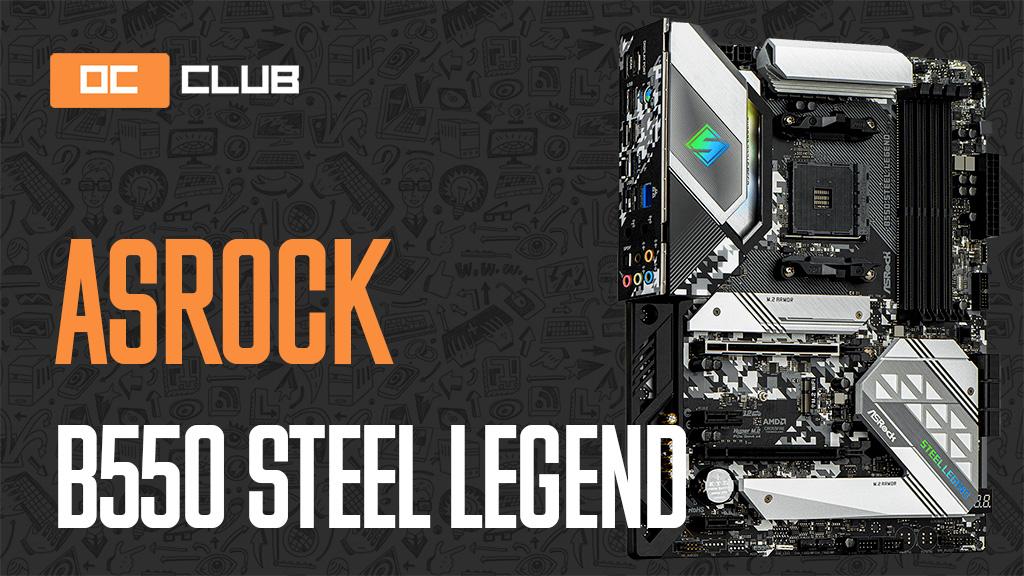 ASRock B550 Steel Legend: обзор. Знакомимся с чипсетом B550 на примере платы непонятного класса