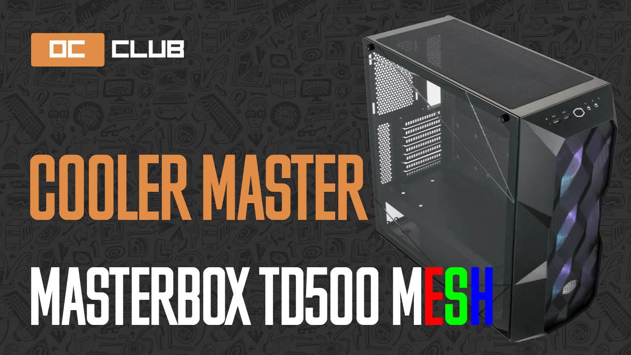 Cooler Master Masterbox TD500 Mesh: обзор. Свежий ветер