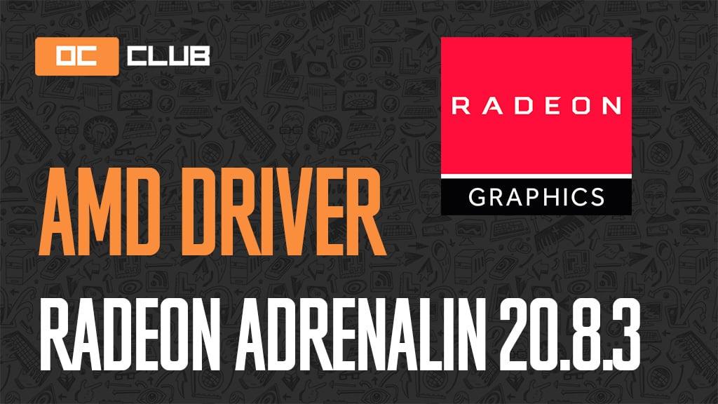 Драйвер AMD Radeon Adrenalin 2020 Edition обновлен (20.8.3)