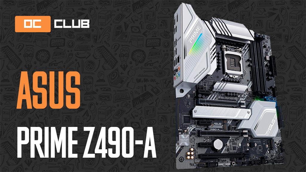 ASUS Prime Z490-A: обзор. За что платим?