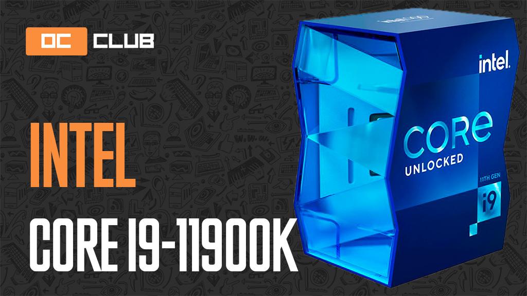 Intel Core i9-11900K: обзор. i9-11900K vs i9-10900K, или Пэйн, я прогресса не чувствую!