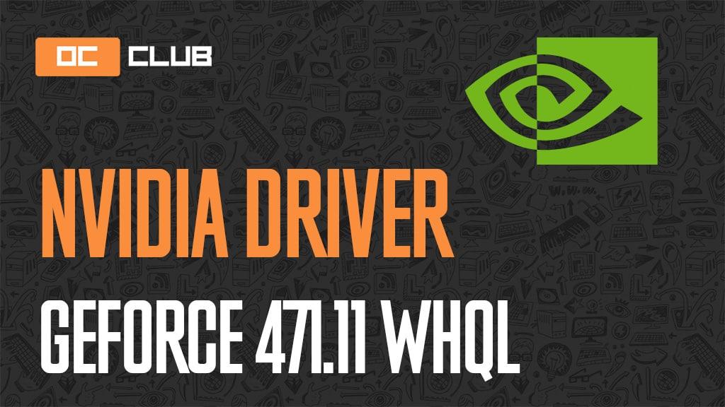 Драйвер NVIDIA GeForce обновлен (471.11 WHQL)