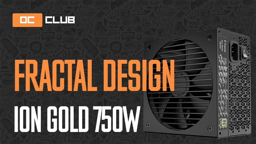 Fractal Design Ion Gold 750 Вт: обзор. Случай, когда переплата того стоит