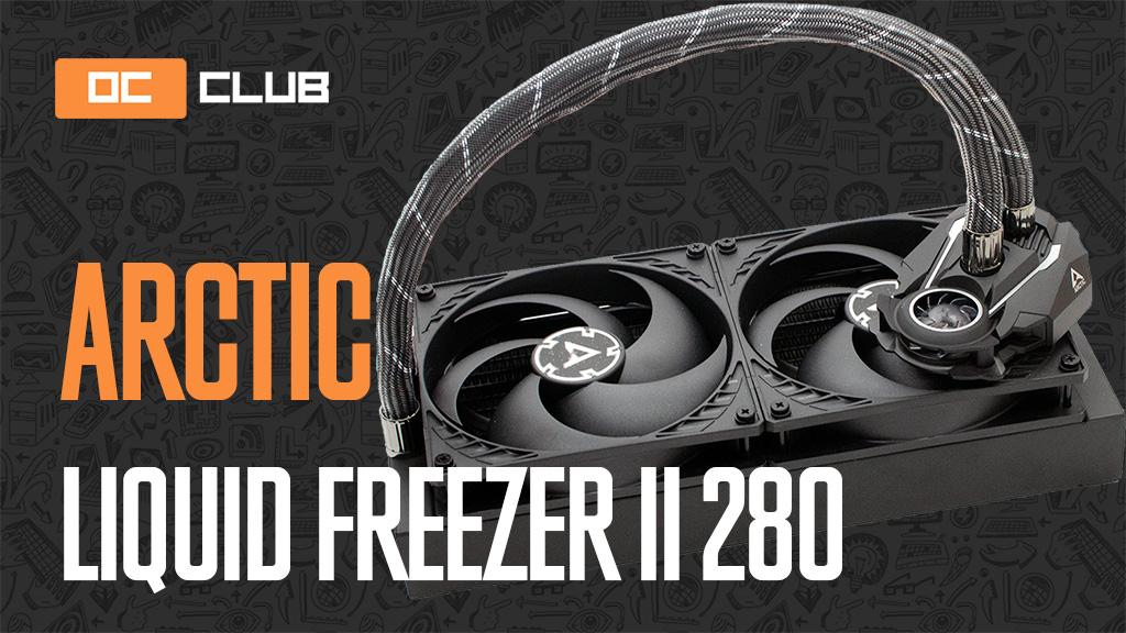 Arctic Liquid Freezer II 280: обзор. Ядрёна бомба для рынка СЖО